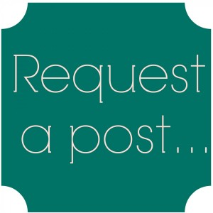Request a Post on Cup of Tea!