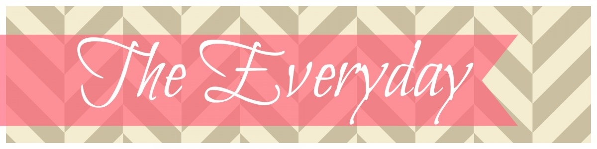 The Everyday - A new series all about the little things that make the everday special
