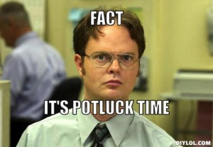 resized_dwight-schrute-meme-generator-fact-it-s-potluck-time-02057a