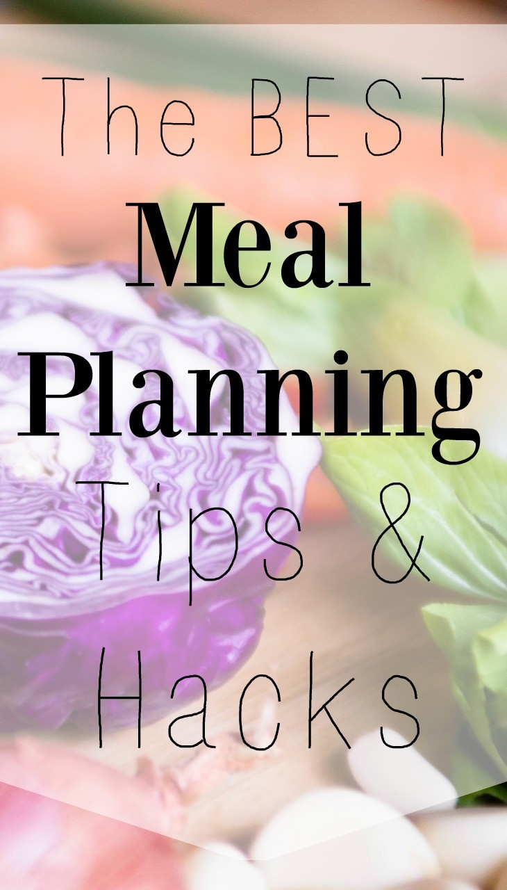 The best meal planning tips and hacks - So many great ideas!